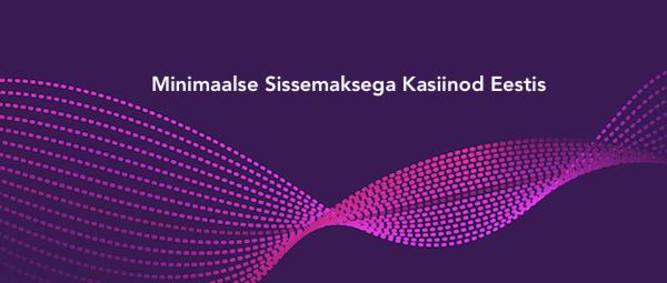 Minimaalse Sissemaksega Kasiinod Eestis